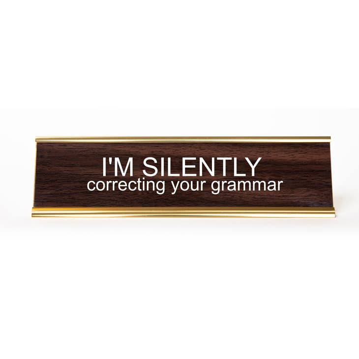 He Said, She Said - I'm Silently Correcting Your Grammar Nameplate