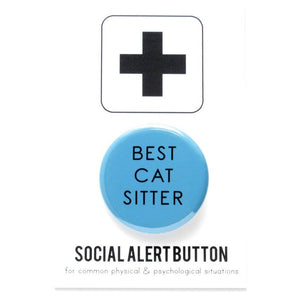 Round pinback button that says  BEST CAT SITTER. Black text on a SKY blue background
