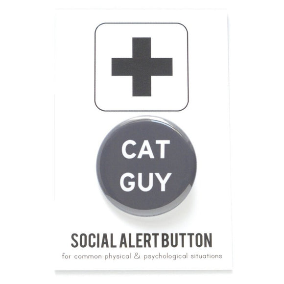 Round pinback button that says CAT GUY. White text on a grey background.