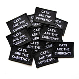 CATS ARE THE CURRENCY <br> Patch