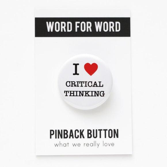 I LOVE CRITICAL THINKING <br> Pinback Button