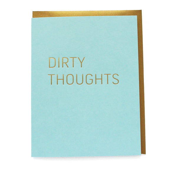 Light blue greeting card that says DIRTY THOUGHTS in gold hot foil stamped text.