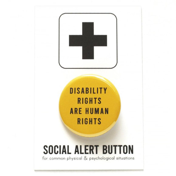 DISABILITY RIGHTS ARE HUMAN RIGHTS <br> Pinback Button