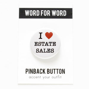 I LOVE ESTATE SALES <br> Pinback Buttons