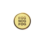 EGG NOG FOG <br> Holiday Enamel Pin