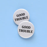 GOOD TROUBLE <br> Pinback Button