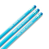 Three sky blue pencils with blue erasers and ferrules.  Hot foil stamped with the words HERE GOES NOTHING.