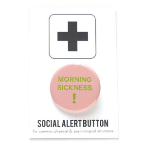 MORNING SICKNESS <br> Pinback Button