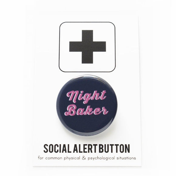 NIGHT BAKER <br> Pinback Button