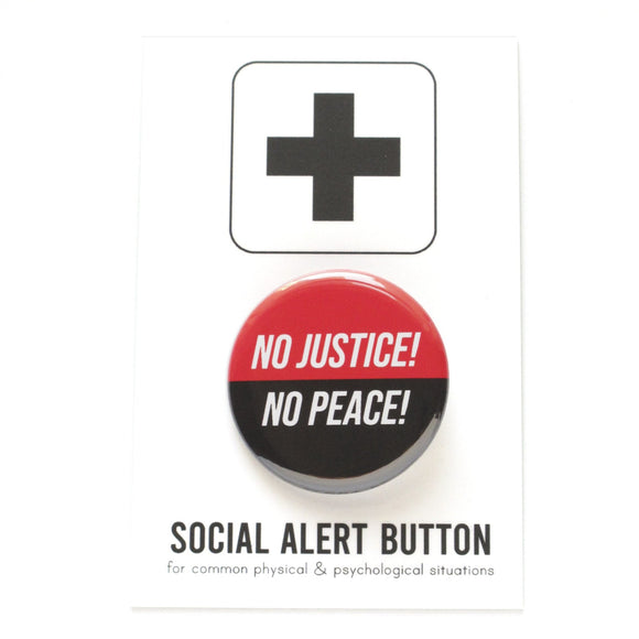 NO JUSTICE, NO PEACE <br> Pinback Button