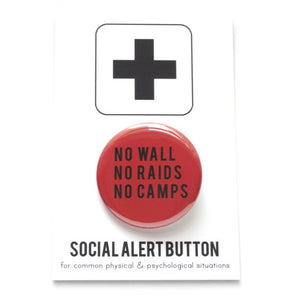 NO WALL, NO RAIDS, NO CAMPS <br> Pinback Button