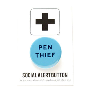 PEN THIEF <br> Pinback Button