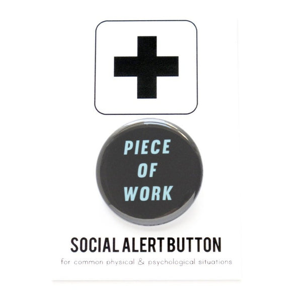 PIECE OF WORK <br> Pinback Button