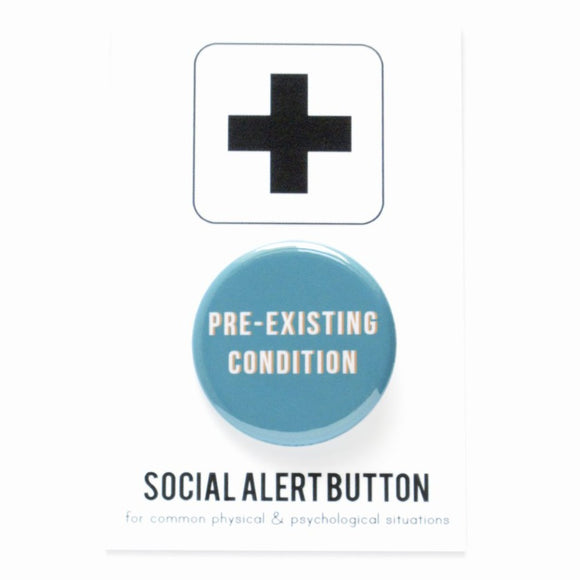 PRE-EXISTING CONDITION <br> Pinback Button