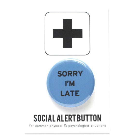 SORRY I'M LATE <br> Pinback Button