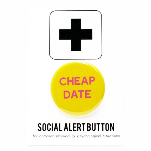Round pinback button that says CHEAP DATE. Bright pink text on a yellow background.