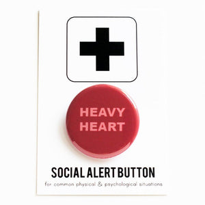 HEAVY HEART <br> Pinback Button