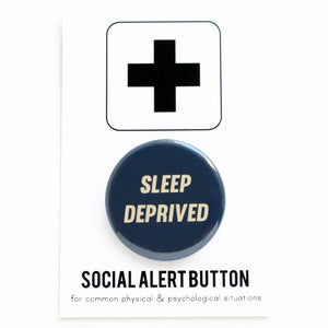 SLEEP DEPRIVED <br> Pinback Button