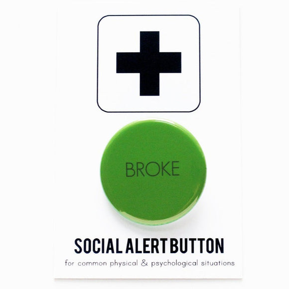 Round pinback button that says BROKE. Dark green text on a kelly green background.