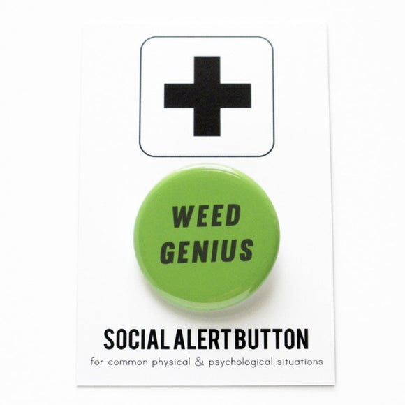 Round pinback button that says WEED GENIUS. Dark green text on a light green background. Button is pinned to a Social Alert Button backing card