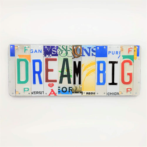 Dream Big Repurposed License Plate Sign