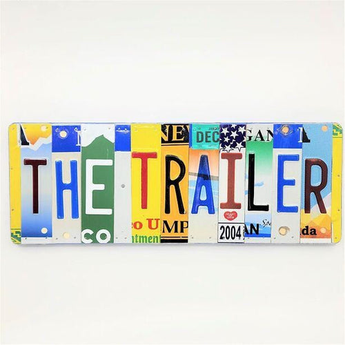 The Trailer Repurposed License Plate Sign