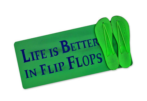 Life is better in flip flops with a pair of flip flops