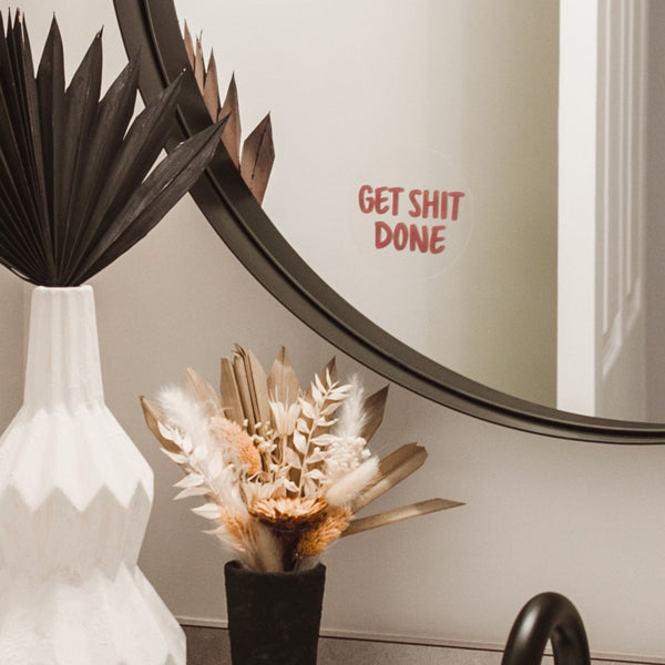 GET SHIT DONE - Mirror Affirmation
