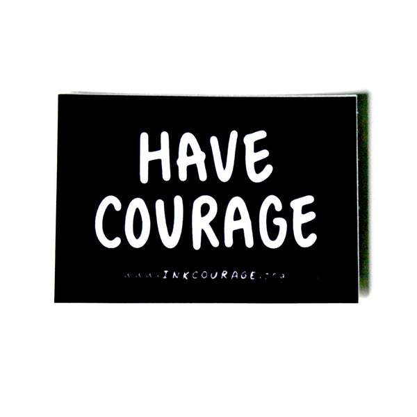 HAVE COURAGE Sticker-1