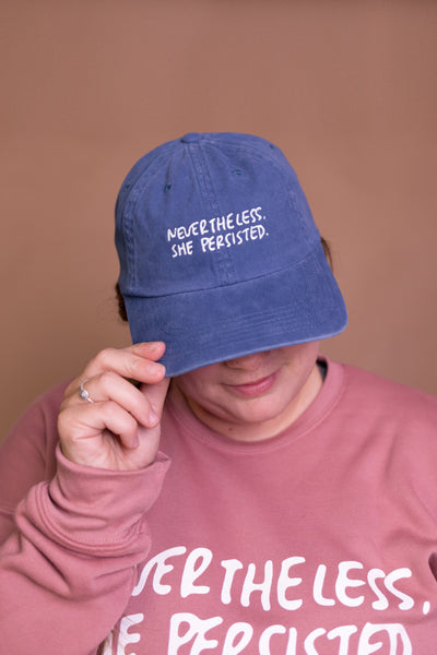 Nevertheless, She Persisted- Baseball Hat