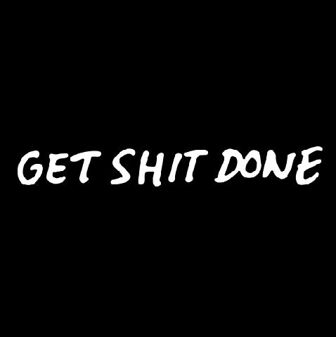 GET SHIT DONE-1