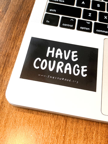HAVE COURAGE Sticker-0