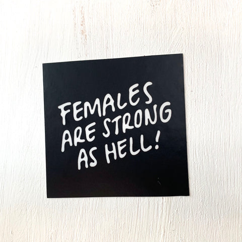 FEMALES ARE STRONG AS HELL! Sticker-0