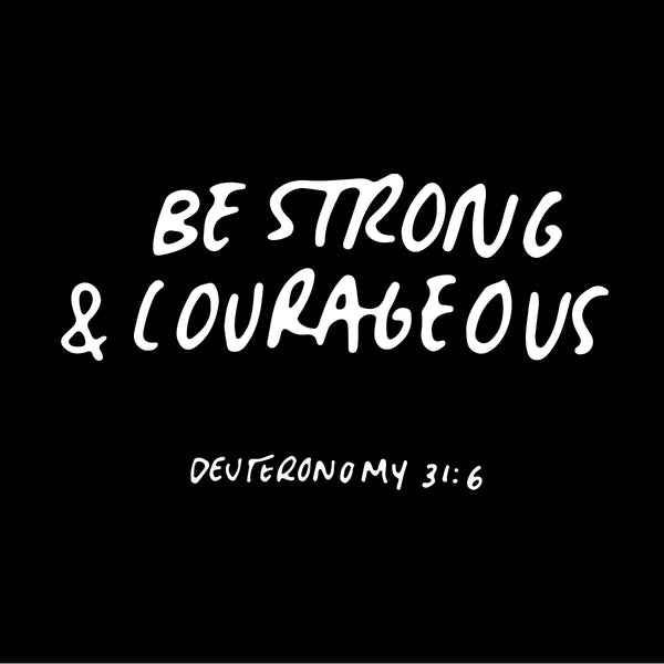 BE STRONG & COURAGEOUS-2