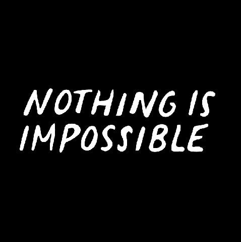 NOTHING IS IMPOSSIBLE-2