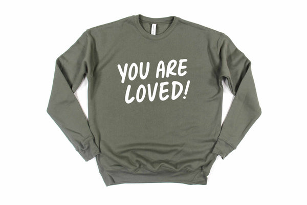 *NEW* YOU ARE LOVED! - Sweatshirt - Pre-Order
