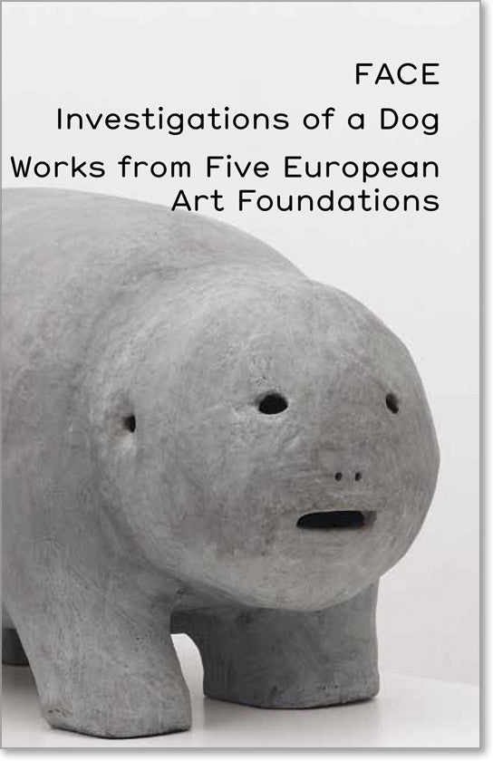 FACE—Investigations of a Dog. Works from Five European Art Foundations
