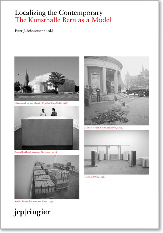 Localizing the Contemporary  – The Kunsthalle Bern as a Model