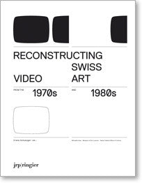 Reconstructing Swiss Video Art from the 1970s and 1980s