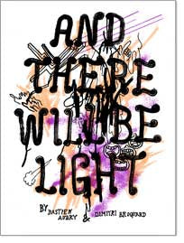 Bastien Aubry, Dimitri Broquard: And There Will Be Light