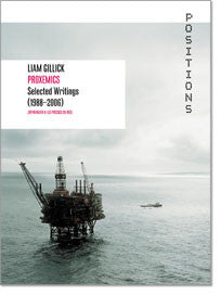 Liam Gillick: Proxemics Selected Writings (1988–2006)