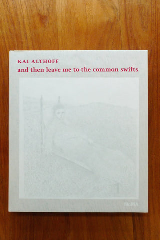 Kai Althoff - and then leave me to the common swifts