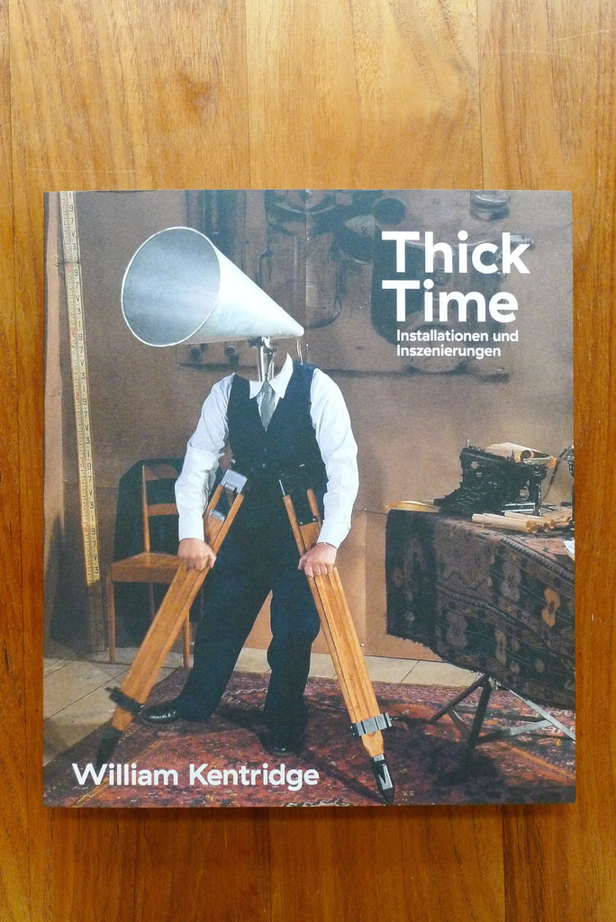 William Kentridge – Thick Time