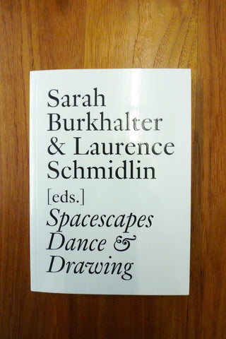 Sarah Burkhalter & Laurence Schmidlin – Spacescapes, Dance & Drawing