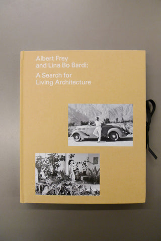 Albert Frey and Lina Bo Bardi – A Search for Living Architecture