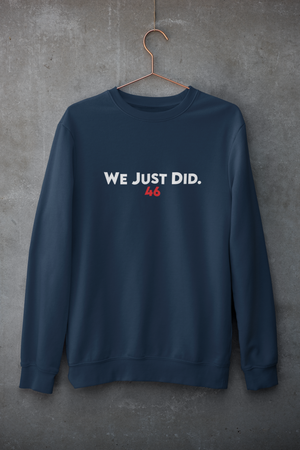Open image in slideshow, We Just Did. Sweatshirt