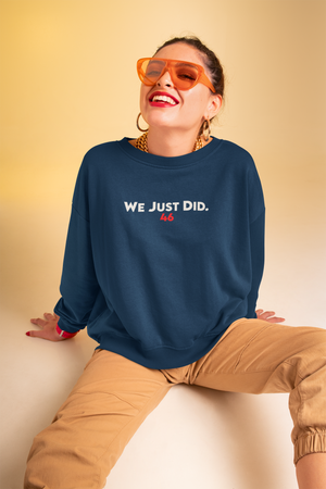 We Just Did. Sweatshirt