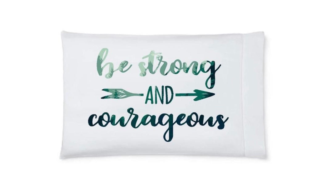 Pillow Case - Be Strong and Courageous