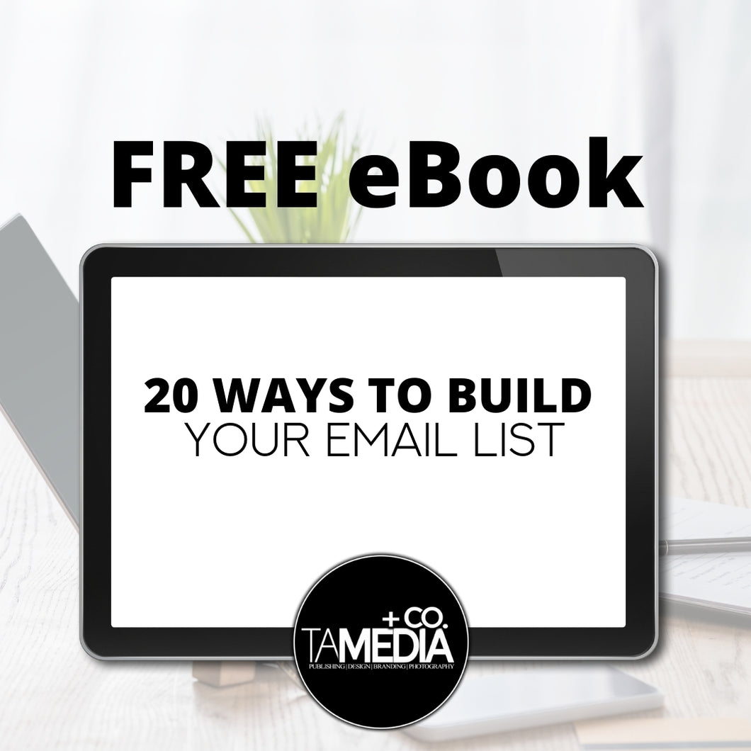 20 WAYS TO BUILD YOUR EMAIL LIST | TA MEDIA + Co