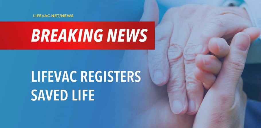 LifeVac Registers 89th Life Saved